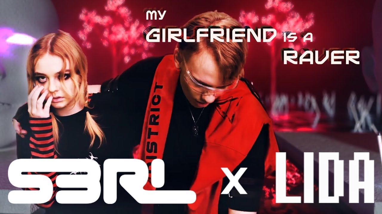 Download My Girlfriend is a Raver - S3RL x LIDA
