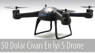 50 Dolar Civarı En iyi 5 Drone