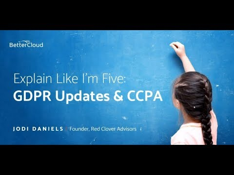 Explain Like I'm Five: GDPR Updates & CCPA