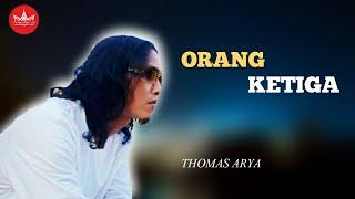 Download Lagu Malaysia Thomas Orang Ketiga