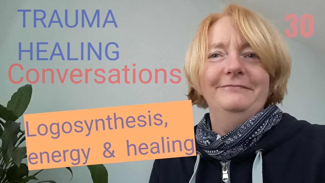 Logosynthesis, Energy & How You Can Heal
