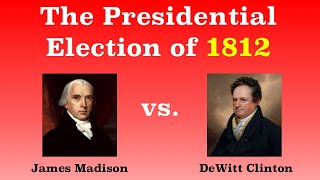 The American Presidential Election of 1812