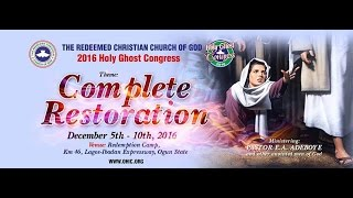 DAY 3 MORNING - RCCG HOLY GHOST CONGRESS 2016 - COMPLETE RESTORATION