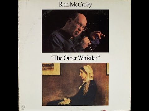 """Ron mc croby"""" The other whistler"""