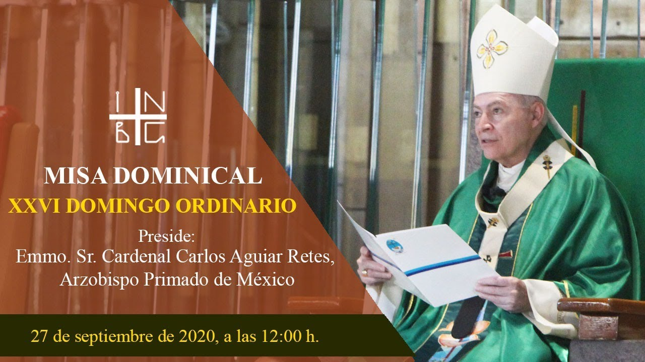 Misa Dominical del Cardenal Carlos Aguiar Retes, 27 de septiembre de 2020, 12:00 h.
