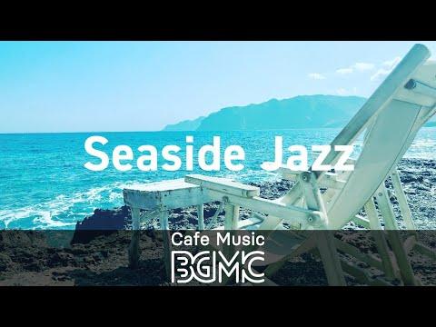 Seaside Jazz: Summer Bossa Nova Jazz Playlist for Morning, Work, Study at Home