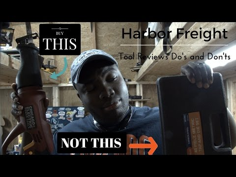 Harbor Freight Tool Reviews - Do's and Don'ts