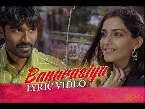 Raanjhanaa - Banarasiya Official New Full Song Lyric Video