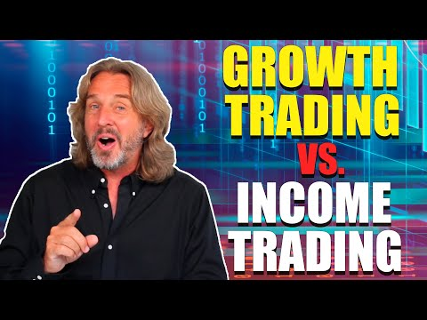 Growth Trading vs. Income Trading  – Which Is Best For You?