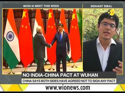 No India-China pact at Wuhan; China says both sides have agreed not sign any pact