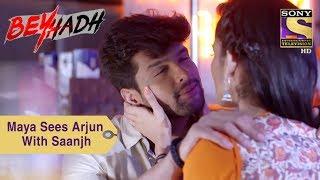 Your Favorite Character | Maya Sees Arjun With Saanjh | Beyhadh