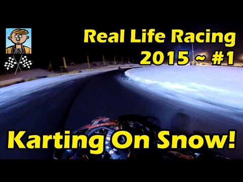 Karting On Snow! - Real Life Racing 2015 ~ #1