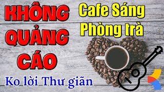Hòa tấu Guitar Nhạc không lời Không Quảng Cáo dành cho Phòng Trà Quán Cafe sáng ❤️ Thư giãn nhẹ