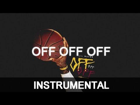 Lil Wayne  Off Off Off Instrumental Remake  Echo