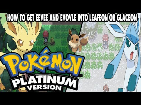 Pokemon Platinum - How To Get Eevee & Evolve It Into Leafeon Or Glaceon