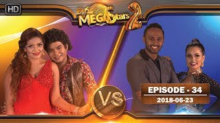 Hiru Mega Stars 2 | Episode 34 | 23rd June 2018