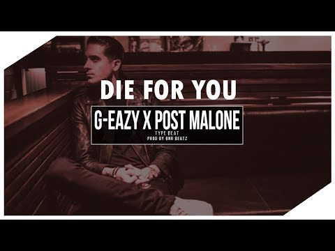 Die For You by Post Malone ft. G-Eazy   Lyrics.
