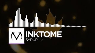 [Dubstep] - Inktome - Syrup