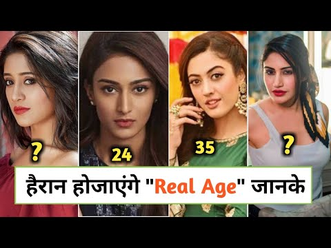 Shocking Age Of Starplus Actress | Rhea Sharma, Aditi Sharma, Erica Fernandez | Aman Ujjain