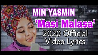 Min Yasmin - MASI MALASA (Official Video Lyric)