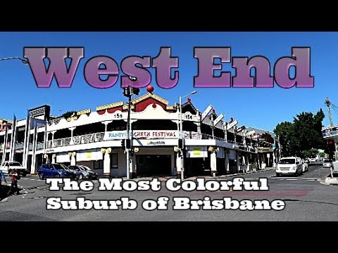 WEST END--The Most Colourful Suburb Of Brisbane, AUSTRALIA