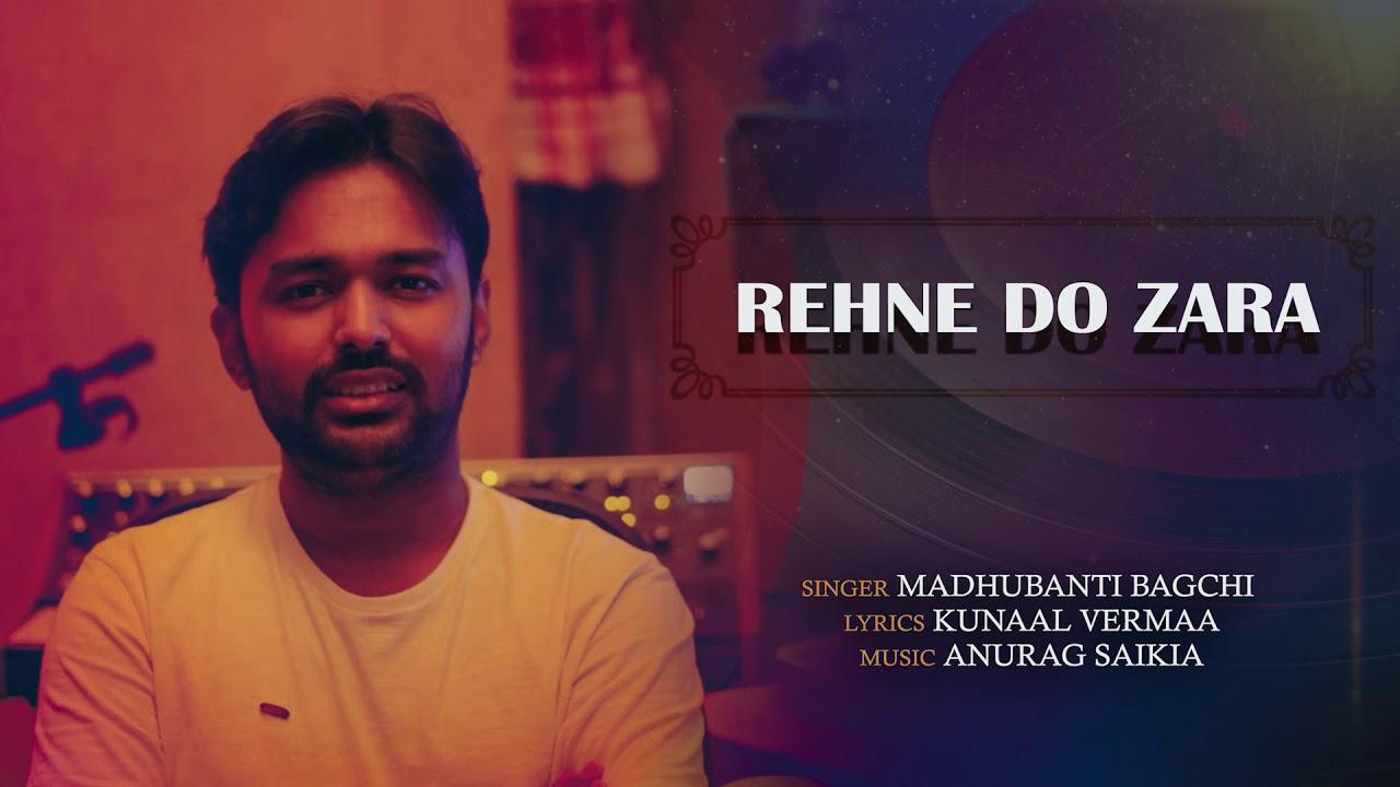 Rehne Do Zara – Anurag Saikia Mp3 Hindi Song 2020 Free Download