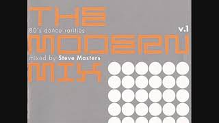 The Modern Mix v.1 - 80's Dance Rarities - Mixed by Steve Masters L...