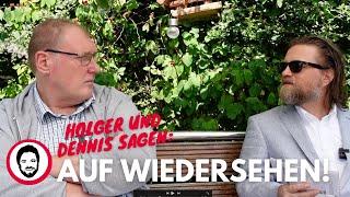 Holger und Dennis sagen auf Wiedersehen - Warum wir erstmal eine Pause machen und was danach kommt?