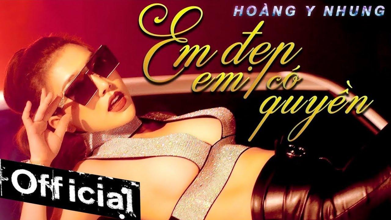 Em Đẹp Em Có Quyền - Hoàng Y Nhung (MV OFFICIAL)
