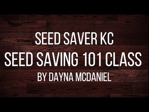 SeedSavers-KC Seed Saving 101 Class