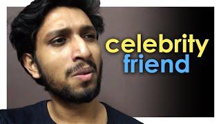 Celebrity Friend | Malayalam Vine | Arun Pradeep