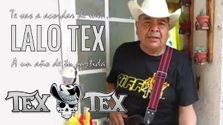 Te vas a acordar de mi - Lalo Tex - 1 año de tu partida