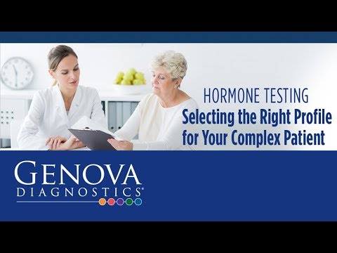Hormone Testing: Selecting The Right Profile For Your Complex Patient