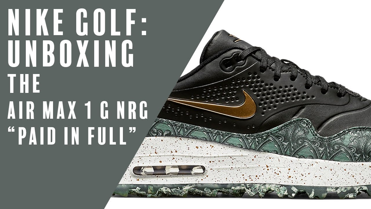 Nike Golf Unboxing The Air Max 1g Nrg Paid In Full Youtube