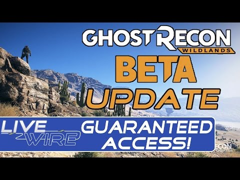 Ghost Recon Wildlands Beta News Update - New Dates AND Guaranteed Access to the Wildlands Beta!