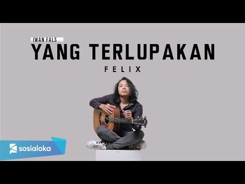 Iwan Fals - Yang Terlupakan Felix Cover
