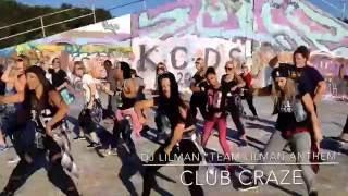 club craze dj lilman team lilman anthem