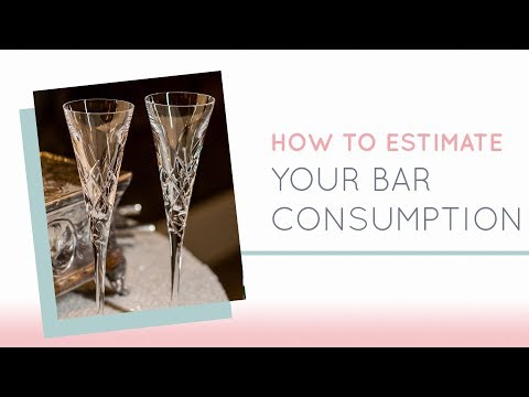 HOW TO ESTIMATE HOW MUCH YOUR WEDDING GUESTS WILL DRINK - PART 1