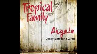 Jessy Matador feat Zifou - Angela (tropical family)