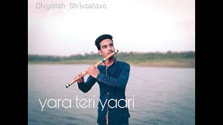 My video is dedicated to all friends.yara teri yari such a nice song . flute cover hope you like it.