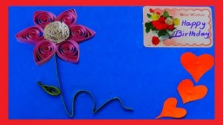 Quilling Crafts | Quilling Birthday Greeting cards made easy