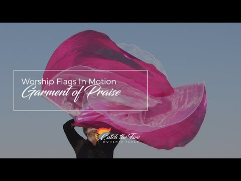 GARMENT OF PRAISE Worship Flag, ft Andrea York (Catch the Fire Worship Flags)