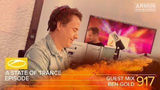 Ben Gold  - A State Of Trance Episode 917 Guest Mix [#ASOT917]
