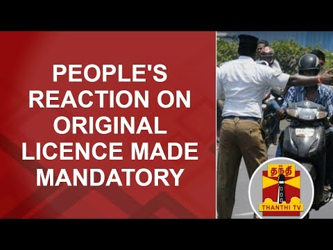 Original driving licence made mandatory from Today - People's Reaction across Tamil Nadu