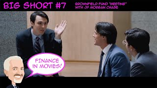 "The Big Short 7 - Brownfield Fund ""meeting"" with JP Morgan Chase"