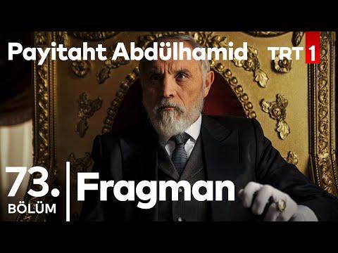 Payitaht Abdulhamid 73.Bölüm Fragmanı
