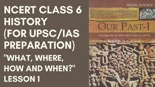 NCERT Class 6 History ( Chapters 1 to 4) Lesson 1 (for UPSC/IAS Preparation)