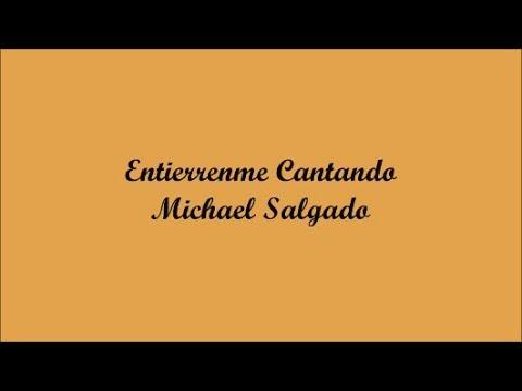 Entierrenme Cantando ( Bury Me Singing) - Michael Salgado (Letra - Lyrics)