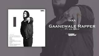 Gaanewale Rapper - Ikka Ft. Lil Golu Mp3 Song Download