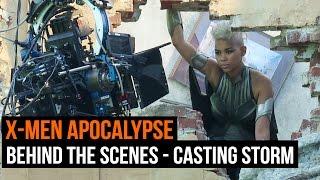 X-Men Apocalypse behind the scenes - Casting Storm